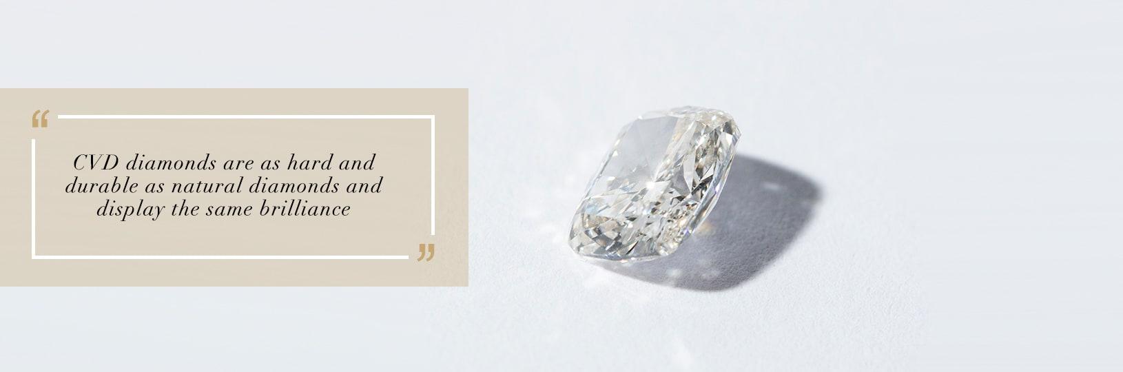 CVD diamonds are as durable as natural diamonds