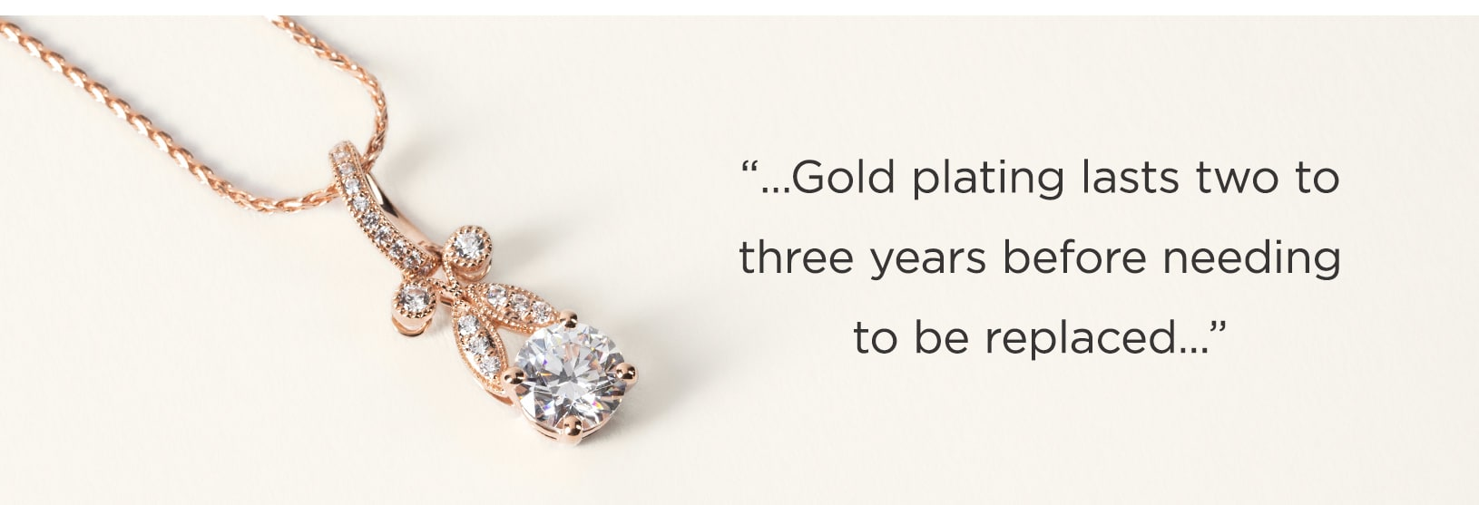 Gold plating lasts up to three years