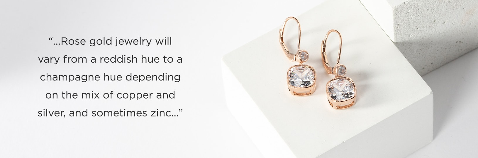 Rose gold's coloring will vary depending upon the amount of copper used